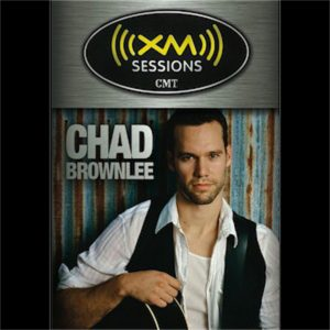Chad Brownlee XM Sessions DVD