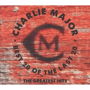 Charlie Major - Best 20 of the Last 20 (The Greatest Hits)
